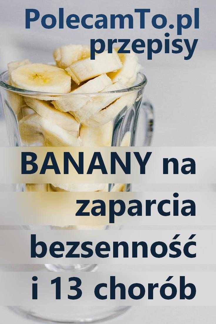 PolecamTo.pl-banany-zaparcia-bezsennosc-13-chorob-przepisy