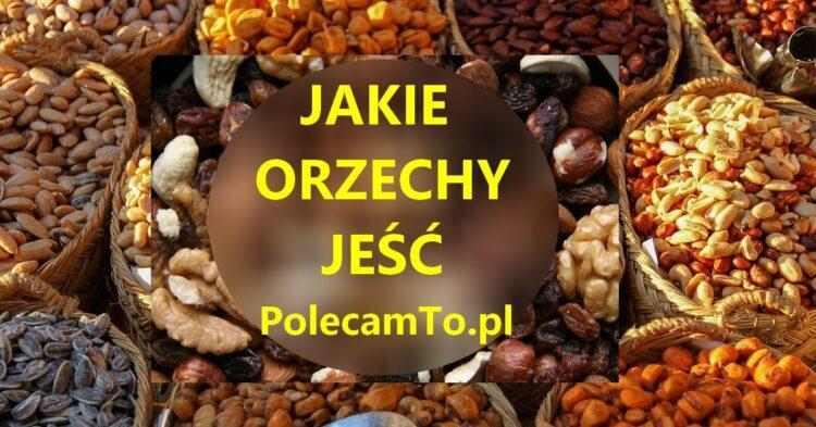 PolecamTo.pl-orzechy-jakie-jesc