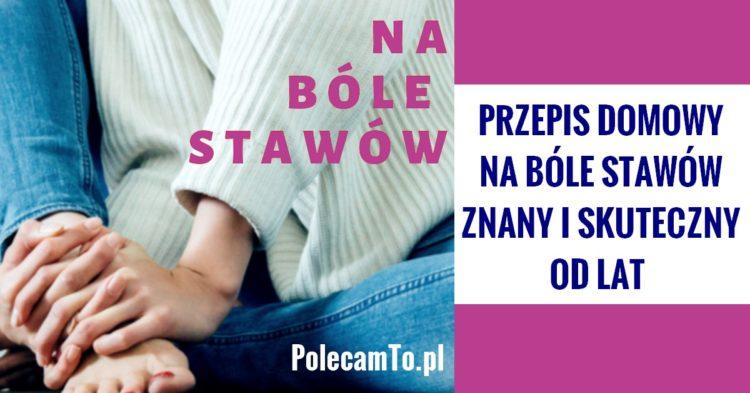 PolecamTo.pl-babciny-przepis-na-bole-stawow-kosci