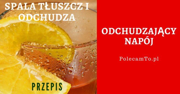 PolecamTo.pl-odchudzajacy-napoj-spala-tluszcz-odchudza-domowy-przepis