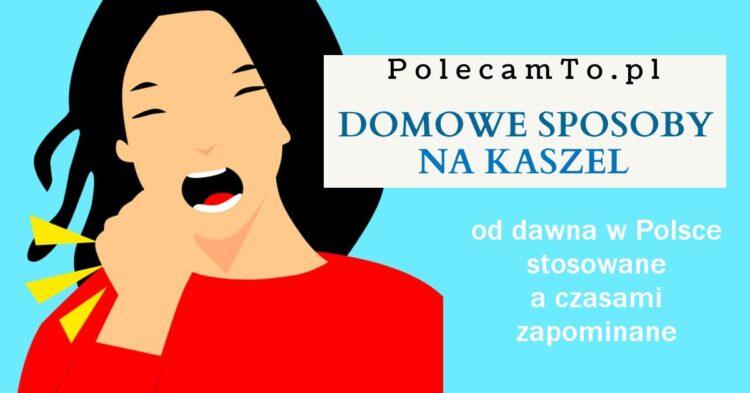 PolecamTo.pl-kaszel-domowe-sposoby-na-kaszel