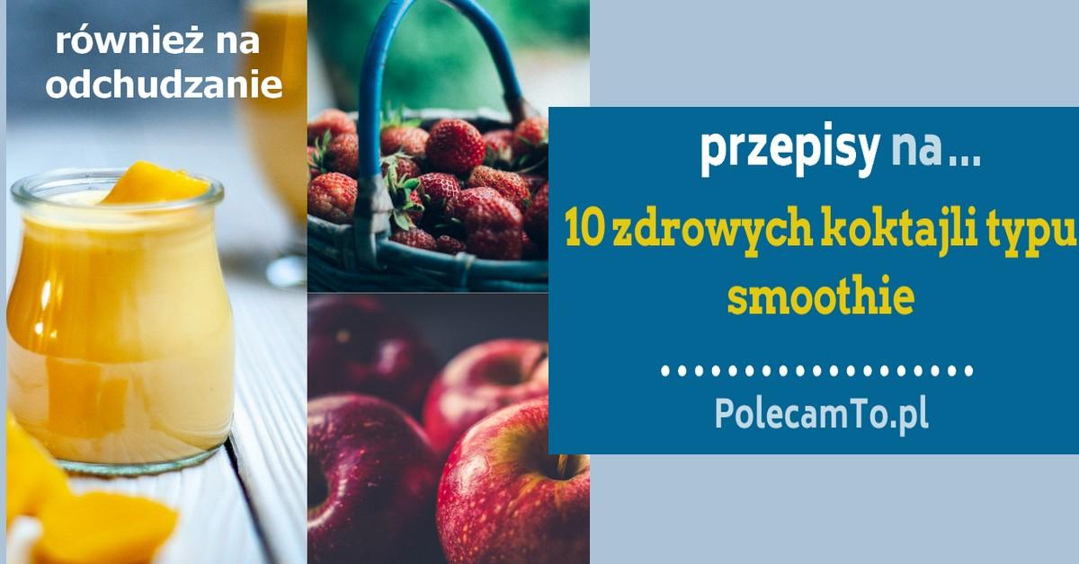 olecamTo.pl-koktajle-na-zdrowie-10-przepisy