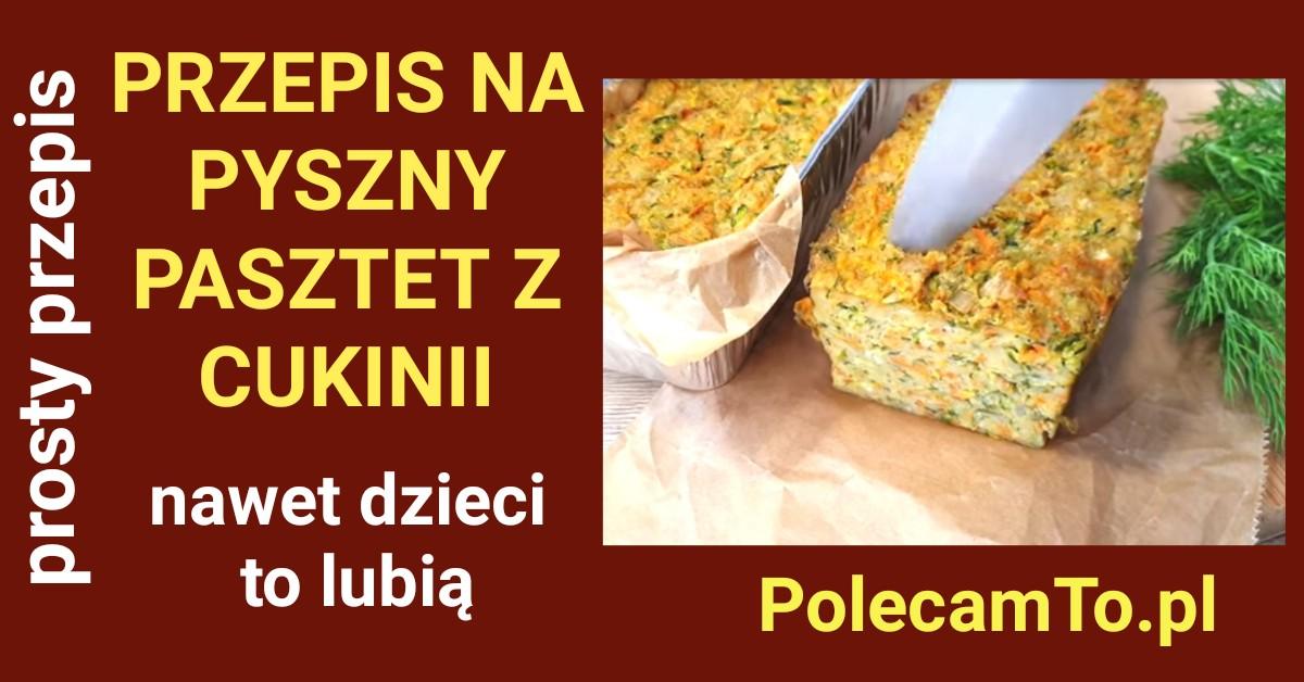 PolecamTo.pl-pasztet-z-cukinii-przepis